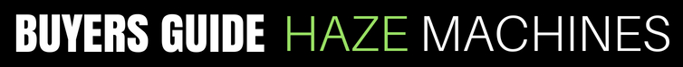 buyers guide haze machines